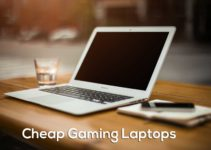 Cheap Gaming Laptop Guide To Save Money Under $1400