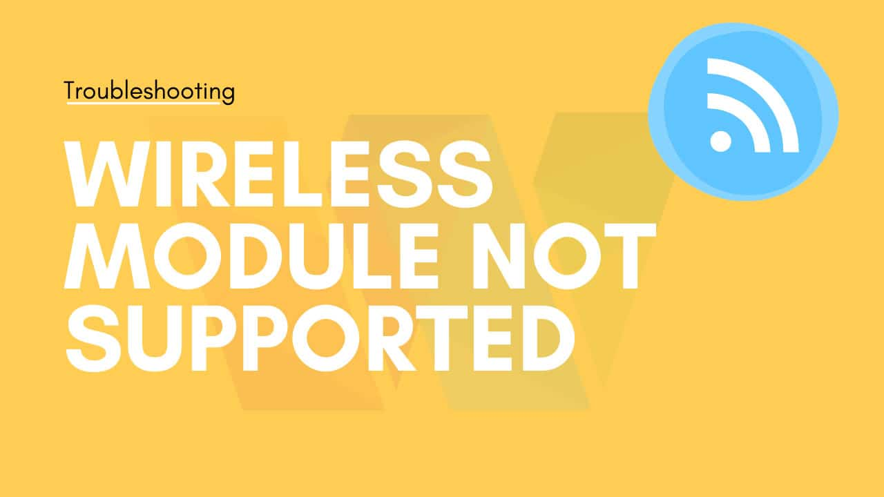 WIRELESS-MODULE-IS-NOT-SUPPORTED